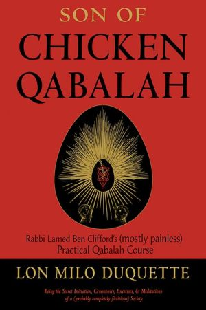 Book Son of Chicken Qabalah: Rabbi Lamed Ben Clifford's (Mostly Painless) Practical Qabalah Course