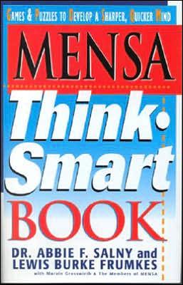 Mensa Think-Smart Book: Games & Puzzles to Develop a Sharper, Quicker Mind