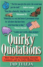 Quirky Quotations: More than 50 Fascinating Quotable Comments and the Stories behind Them