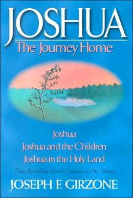Joshua: The Journey Home: Joshua / Joshua and the Children / Joshua in the Holy Land