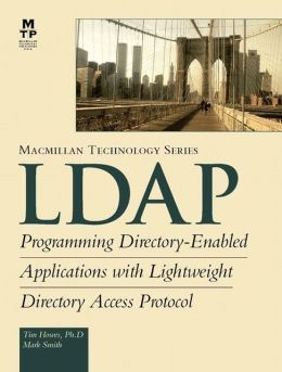 LDAP: Programming Directory-Enabled Applications With Lightweight Directory Access Protocol