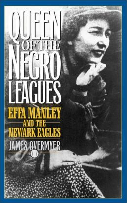Queen of the Negro Leagues: Effa Manley and the Newak Eagles
