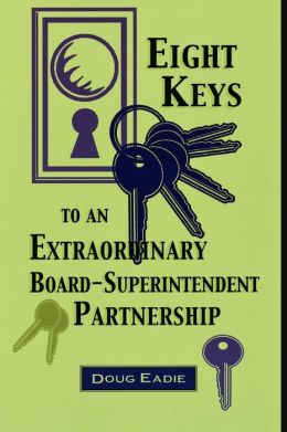 Eight Keys To An Extraordinary Board-Superintendent Partnership