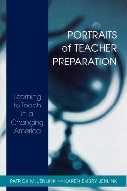 Portraits of Teacher Preparation: Learning to Teach in a Changing America