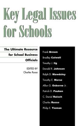 Key Legal Issues for Schools: The Ultimate Resource for School Business Officials
