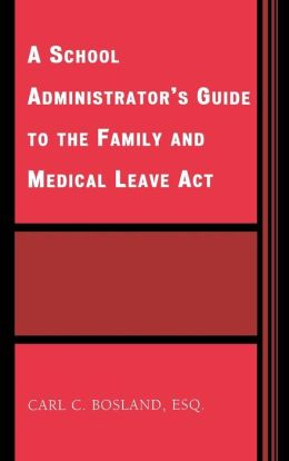 A School Administrator's Guide to the Family and Medical Leave Act