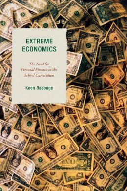 Extreme Economics: The Need for Personal Finance in the School Curriculum