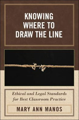 Knowing Where to Draw the Line: Ethical and Legal Standards for Best Classroom Practice