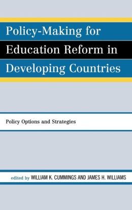 Policy-Making for Education Reform in Developing Countries: Policy Options and Strategies