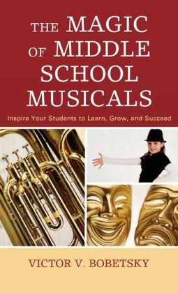 Magic Of Middle School Musicals