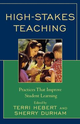 High-Stakes Teaching: Practices That Improve Student Learning