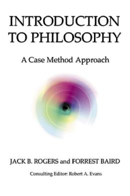 Introduction to Philosophy: A Case Method Approach