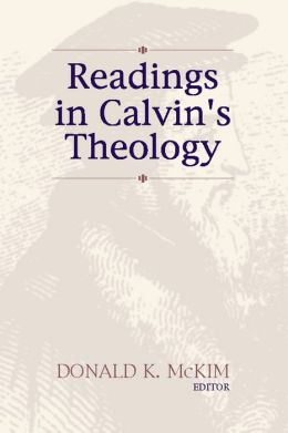 Readings in Calvin's Theology