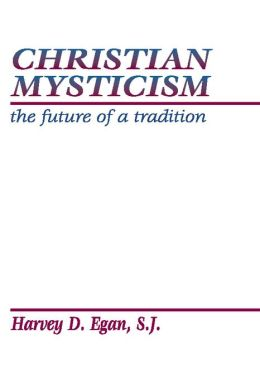 Christian Mysticism: The Future of a Tradition