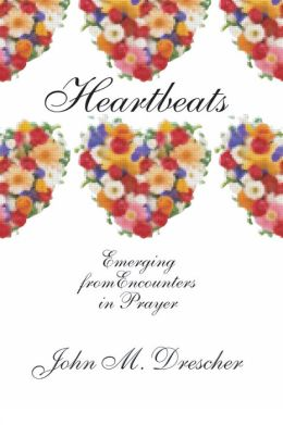 Heartbeats: Emerging from Encounters in Prayer