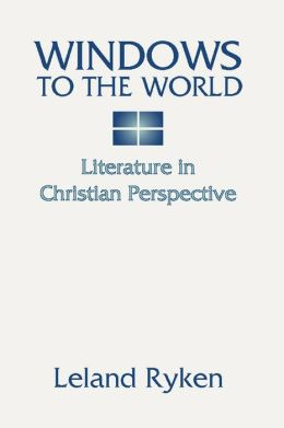 Windows to the World: Literature in Christian Perspective