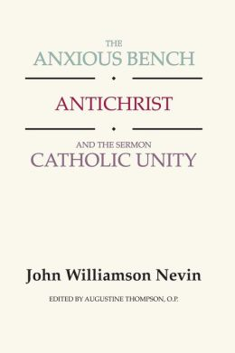 The Anxious Bench, Antichrist and the Sermon Catholic Unity