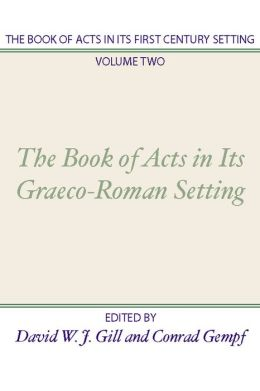The Book of Acts in its First Century Setting, Volume 2: Graeco-Roman Setting