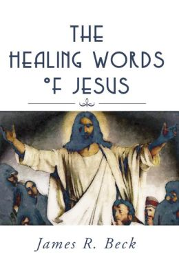 The Healing Words of Jesus