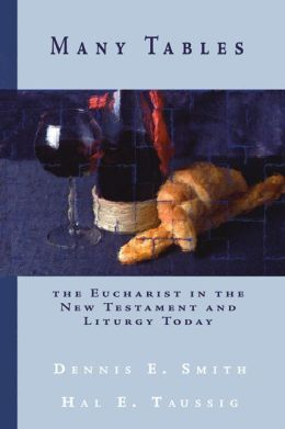 Many Tables: The Eucharist in the New Testament and Liturgy Today