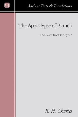 The Apocalypse of Baruch: Translated from the Syriac