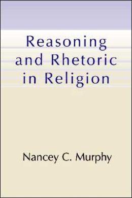 Reasoning and Rhetoric in Religion - CD-ROM: Includes CD-ROM Companion Program