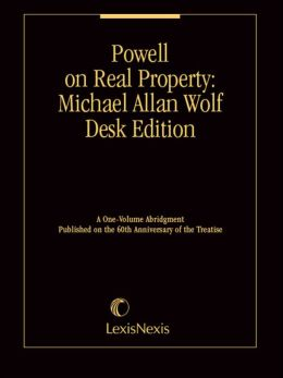 Powell on Real Property®: Michael Allan Wolf Desk Edition