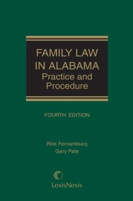 Family Law in Alabama: Practice and Procedure Gary Pate and Rick Fernambucq