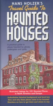 Hans Holzer's Travel Guide to Haunted Houses