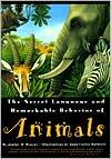 The Secret Language and Remarkable Behavior of Animals