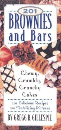 201 Brownies and Bars: Chewy, Crumbly, Crunchy, Cakes