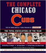 The Complete Chicago Cubs: The Total Encyclopedia of the Team