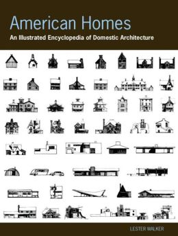 American Homes: An Illustrated Encyclopedia of Domestic Architecture