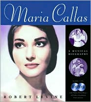 Maria Callas: A Musical Biography