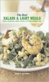 Best Salads and Light Meals: Simple Pastas, Sandwiches, Salads, and Entrees