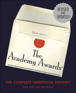 The Academy Awards: The Complete Unofficial History--Revised and Updated