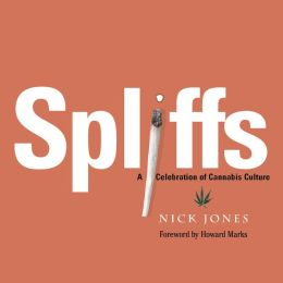 Spliffs: A Celebration of Cannabis Culture
