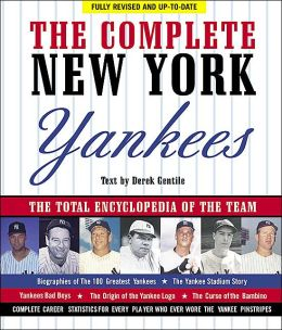 The Complete New York Yankees: The Total Encylopedia of the Team