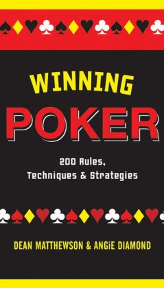 Winning Poker: 200 Rules, Techniques, and Strategies