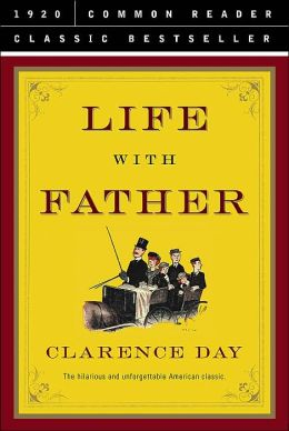 Life With Father (Common Reader Classic Bestseller Series)