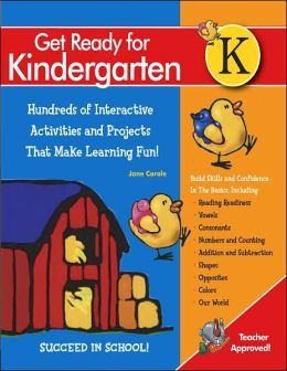 Get Ready For Kindergarten!: 1,107 Interactive and Educational Exercises for Curriculum-Based Learning That's fun!