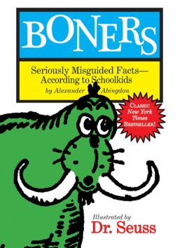 Boners: Seriously Misguided Facts- According to Schoolkids