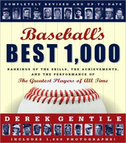 Baseball's Best 1,000: Rankings of the Skills, the Achievements, and the Performance of the Greatest Players of All Time