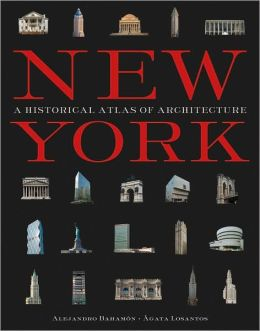 New York: A Historical Atlas of Architecture