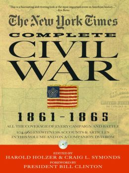The New York Times Complete Civil War, 1861-1865