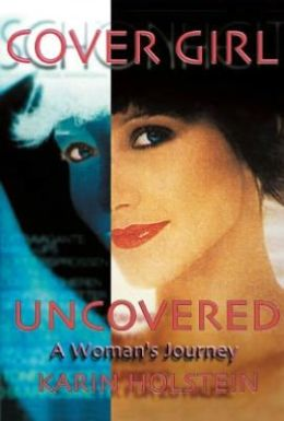 Cover Girl Uncovered: A Woman's Journey