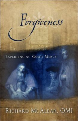 Forgiveness: Experiencing God's Mercy