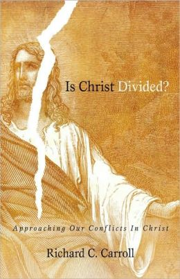 Is Christ Divided?: Approaching Our Conflicts in Christ