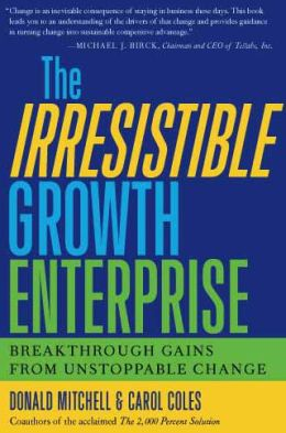 The Irresistible Growth Enterprise: Breakthrough Gains from Unstoppable Change