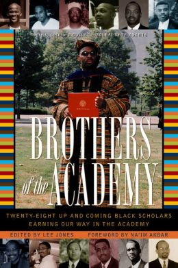 Brothers of the Academy: Up and Coming Black Scholars Earning Our Way in Higher Education